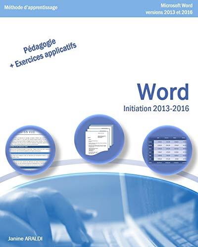 WORD Initiation 2013 - 2016 par Janine Araldi