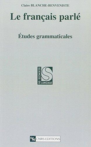 Le français parlé : Etude grammaticale par Claire Blanche-Benveniste