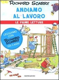 andiamo-al-lavoro-ediz-illustrata-i-libri-di-richard-scarry-prime-letture