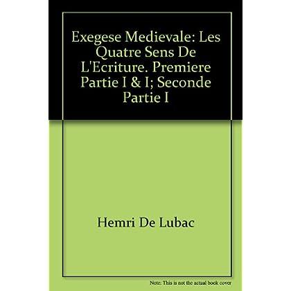 Exegese Medievale: Les Quatre Sens de L'Ecriture