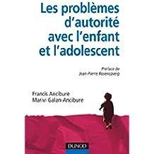 Les problèmes d'autorité avec l'enfant et l'adolescent (Psychologie et pédagogie) (French Edition)