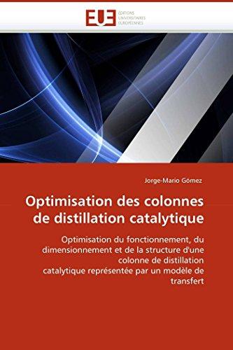 Optimisation des colonnes de distillation catalytique par Jorge-Mario Gómez