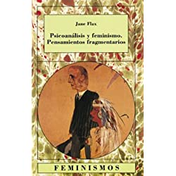 Psicoanálisis y feminismo. Pensamientos fragmentarios (Feminismos)