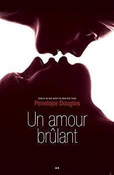 Un amour brûlant: Évanescence, tome 2 par [Douglas, Penelope]