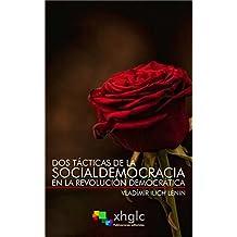 Dos tácticas de la Socialdemocracia en la Revolución Democrática (Spanish Edition)