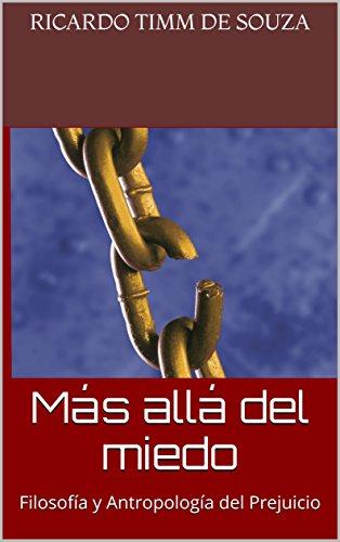 Más allá del miedo: Filosofía y Antropología del Prejuicio (Filosofia nº 1) por Ricardo Timm de Souza