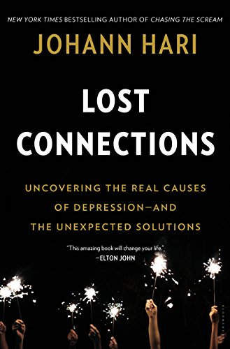 The Lost Connections: Uncovering the Real Causes of Depression - And the Unexpected Solutions thumbnail