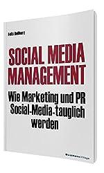 Social Media Management: Wie Marketing und PR Social Media-tauglich werden