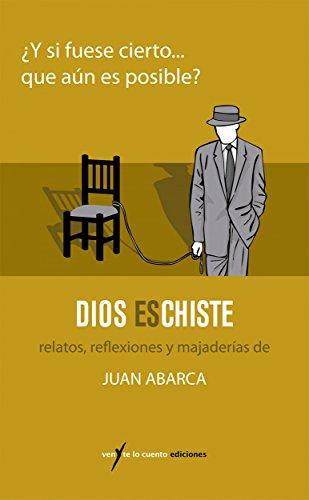 Dios es chiste por Juan Abarca