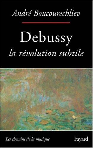 Debussy : La révolution subtile
