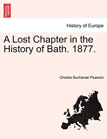 A Lost Chapter in the History of Bath. 1877