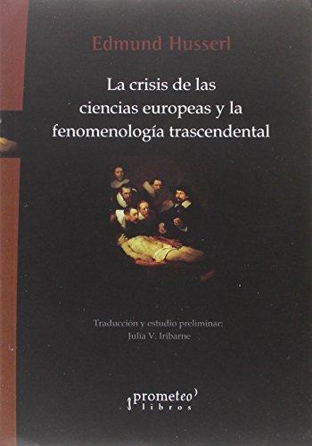 La crisis de las ciencias europeas y la fenomenología trascendental