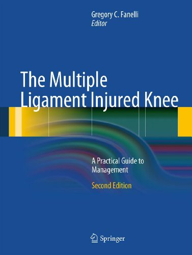 The Multiple Ligament Injured Knee: A Practical Guide to Management