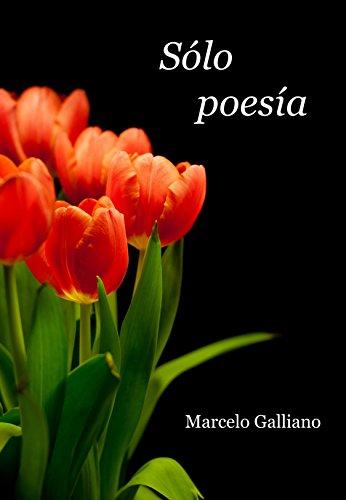 Descargar Libro Sólo poesía de Marcelo  Galliano