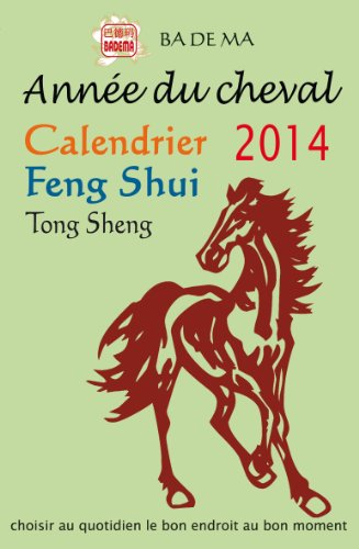 Calendrier Feng Shui 2014 - Anne du cheval