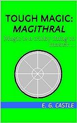 Magithral (Tough Magic Book 3)