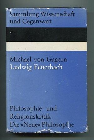 "Ludwig Feuerbach : Philosophie- u. Religionskritik. Die ""Neue"" Philosophie. [Philosophiekritik und Religionskritik. Die Anthropologie Ludwig Feuerbachs]"