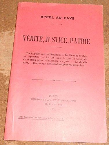 Appel au Pays – Vérité, Justice, Patrie - La République de Dreyfus – La France trahie et mystifiée – La loi faussée par la Cour de Cassation pour réhabiliter un juif – Le Justicier – Hommage national au Général Mercier
