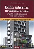 Edifici antisismici in cemento armato. Nuove normative tecniche. Eurocodici e classi di rischio sismico . Con CD-ROM