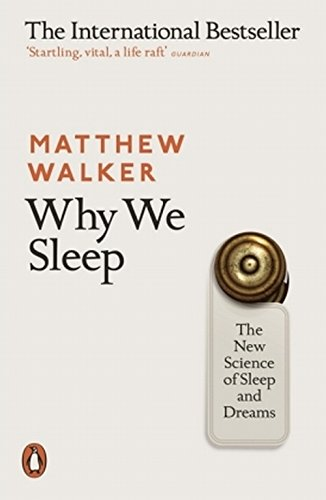 Why We Sleep por Matthew Walker