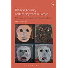 Religion, Equality and Employment in Europe: The Case for Reasonable Accommodation