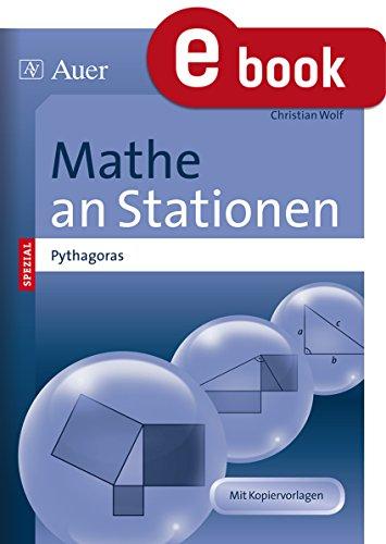 Mathe an Stationen Satz des Pythagoras: Übungsmaterial zu den Kernthemen der Bildungsstandards (7. bis 10. Klasse) (Stationentraining SEK)
