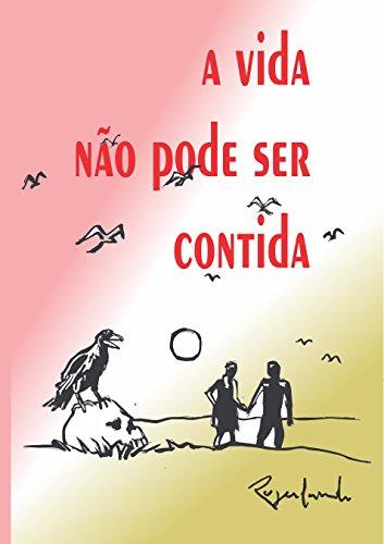 a vida não pode ser contida (Portuguese Edition) por Rogerlando Cavalcante