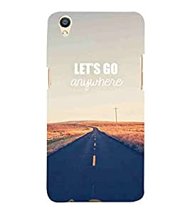 For Oppo F1 Plus :: Oppo R9 let's go anywhere, good quotes, nice quotes, way, registan Designer Printed High Quality Smooth Matte Protective Mobile Pouch Back Case Cover by BUZZWORLD