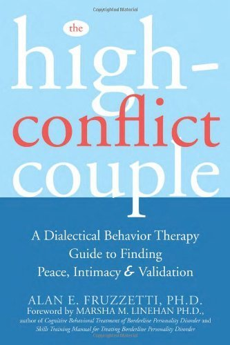 the-high-conflict-couple-a-dialectical-behavior-therapy-guide-to-finding-peace-intimacy-and-validation-by-alan-e-fruzzetti-2006-paperback