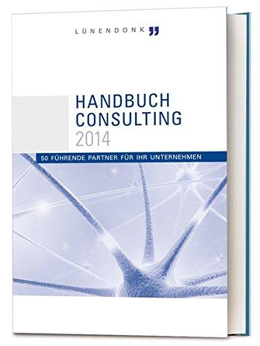 Handbuch Consulting 2014: 50 führende Partner für Ihr Unternehmen