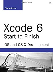 Xcode 6 Start to Finish: iOS and OS X Development (Developer's Library) by Fritz Anderson (6-May-2015) Paperback