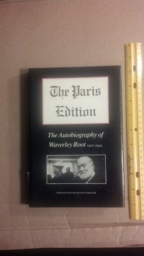 The Paris Edition: The Autobiography of Waverley Root, 1927-1934 by Waverley Root (1987-04-02)