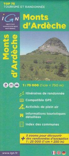 IGN TOP 75 des Monts d'Ardèche, 1:75 000/1: 25 000, carte topographique de randonnée, (Rhône-Alpes, France) IGN