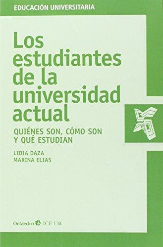 Los Estudiantes De La Universidad Actual (Educación universitaria) por Lidia Daza Pérez