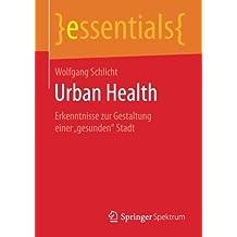 """Urban Health: Erkenntnisse zur Gestaltung einer """"gesunden"""" Stadt"""