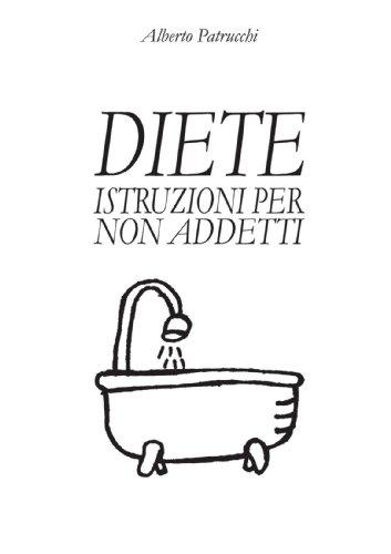 Diete: Istruzioni Per Non Addetti por Alberto Patrucchi