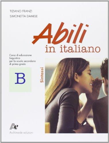 Abili in italiano. Modulo B: Sintassi. Per la Scuola media