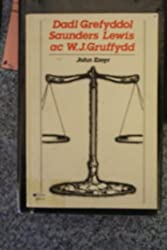Dadl Grefyddol Saunders Lewis ac W.J.Gruffydd