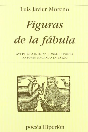 Figuras de la fábula: XVI Premio Internacional de Poesía «Antonio Machado en Baeza» (Poesía Hiperión)
