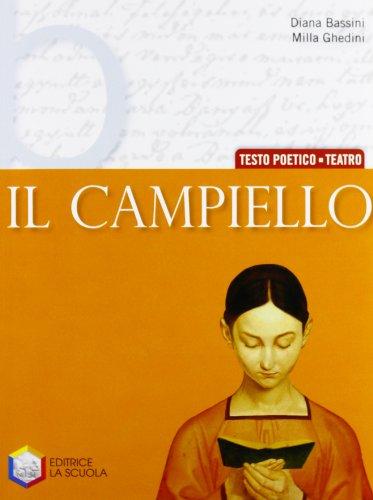 Il campiello. Tomo B: Testo poetico-Teatro. Per le Scuole superiori