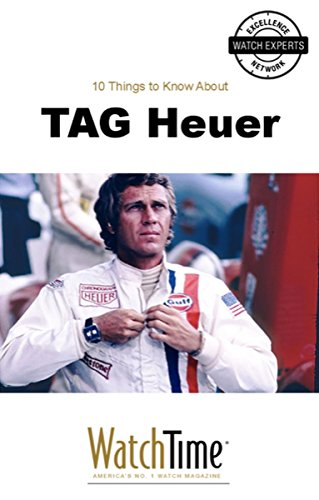 10-things-to-know-about-tag-heuer-guidebook-for-luxury-watches-english-edition
