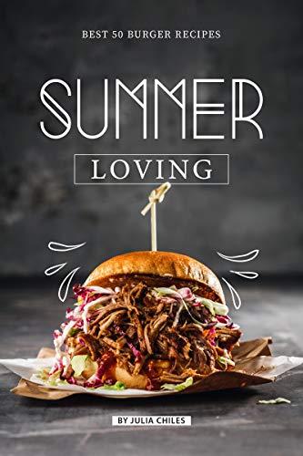 Summer Loving: Best 50 Burger Recipes (English Edition) American Relish
