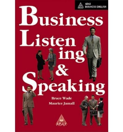 [(Business Listening and Speaking: Abax Business English)] [Author: Maurice Jamall] published on (May, 2000)