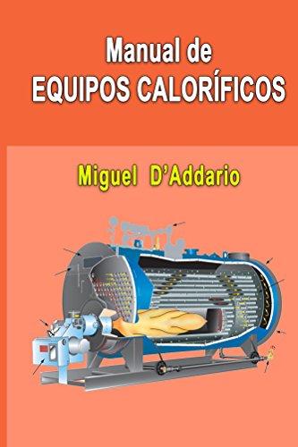 Manual de equipos caloríficos por Miguel D'Addario