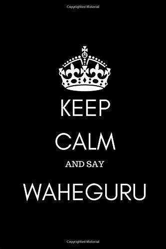 Keep Calm and Say Waheguru: Sikh Journal Diary Notebook for Men and Women por Paper Guru