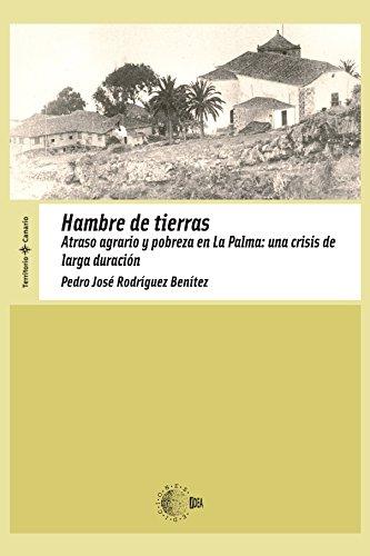 Hambre De Tierras (Territorio Canario) por Pedro José Rodríguez Benítez