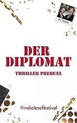 Der Diplomat - Thriller Prequel (German Edition)
