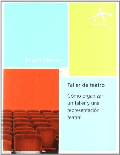 Taller de teatro : cómo organizar un taller y una representación teatral