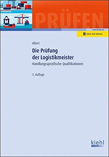 Die Prüfung der Logistikmeister: Handlungsspezifische Qualifikationen. (Prüfungsbücher für Betriebswirte und Meister)