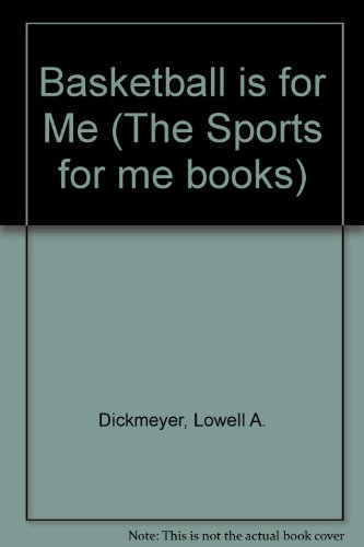 Basketball is for Me (The Sports for me books) por Lowell A. Dickmeyer